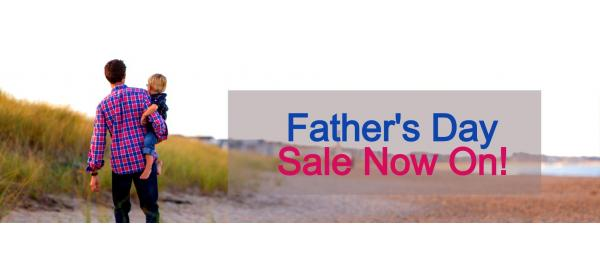 Celebrate Dads. Father's Day Sale. Now On!