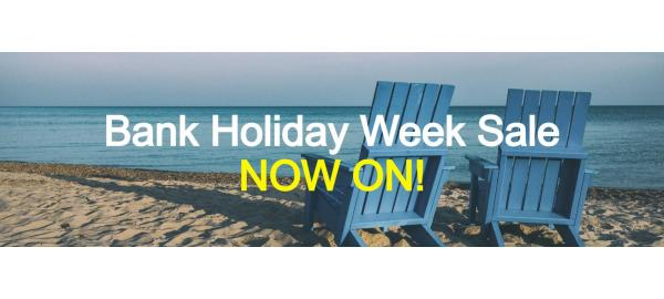 The Bank Holiday Week Sale is on!
