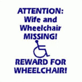 Attention-Wife And Wheelchair Missing Reward For Wheelchair - Car Sticker 22