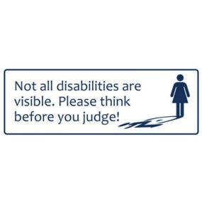 Car Sticker - Not all disabilities are visible. Please think before you judge! (25x10cm)