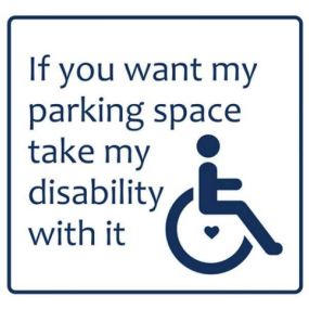 Car Sticker - If you want my parking space take my disability with it